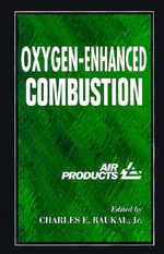 Oxygen-Enhanced Combustion - Jr., Charles E. Baukal