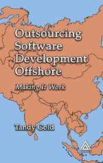 Outsourcing Offshore Software Development : Making it Work - Tandy Gold