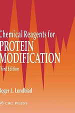 Chemical Reagents for Protein Modification - Roger L. Lundblad
