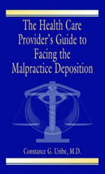 The Health Care Provider's Guide to Facing the Malpractice Deposition : Children's Voices from the Civil War - Constance G. Uribe