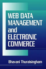Web Data Management and Electronic Commerce - Bhavani M. Thuraisingham