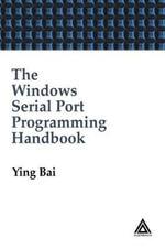 The Windows Serial Port Programming Handbook - Ying Bai