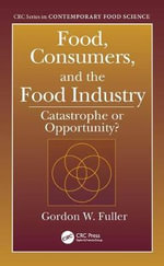 Food, Consumers, and the Food Industry : Catastrophe or Opportunity? - Gordon W. Fuller