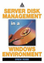 Server Disk Management in a Windows Environment - Drew Robb