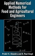Applied Numerical Methods for Food and Agricultural Engineers - Prabir K. Chandra