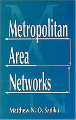 Metropolitan Area Networks : Statistical Mechanics and Cybernetic Perspectives - Matthew N. O. Sadiku