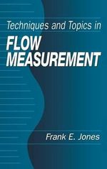Techniques and Topics in Flow Measurement - F.E. Jones