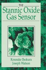 The Stannic Oxide Gas Sensor : Principles and Applications - Kousuke Ihokura