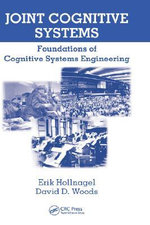 Joint Cognitive Systems : Foundations of Cognitive Systems Engineering - Erik Hollnagel