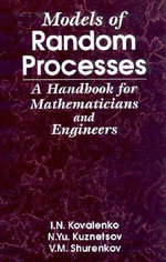 Models of Random Processes : A Handbook for Mathematicians and Engineers - I.N. Kovalenko