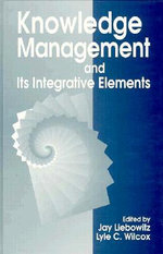 Knowledge Management and its Integrative Elements - Jay Liebowitz
