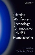 Scientific Wet Process Technology for Innovative LSI/FPD Manufacturing