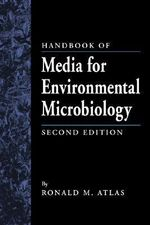 Handbook of Media for Environmental Microbiology - Ronald M. Atlas