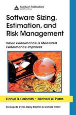 Software Sizing, Estimation, and Risk Management : When Performance is Measured Performance Improves - Daniel D. Galorath
