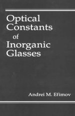 Optical Constants of Inorganic Glasses :  A Textbook for Optical Glassworkers - A.M. Efimov