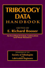 The Handbook of Tribology Data : An Excellent Friction, Lubrication and Wear Resource - E. Richard Booser
