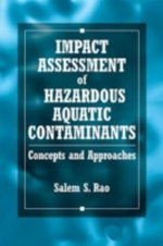 Impact Assessment of Hazardous Aquatic Contaminants : Concepts and Approaches - Salem S. Rao