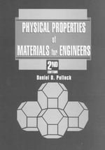 Physical Properties of Materials for Engineers - Daniel D. Pollock