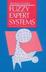 Fuzzy Expert Systems :  Cognitive Models of Complex Learning - Abraham Kandel