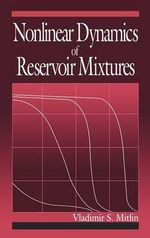 Nonlinear Dynamics of Reservoir Mixtures : With Applications to Ex-USSR Oil and Gas Fields - V.S. Mitlin