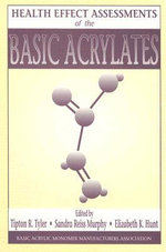 Health Effect Assessments of the Basic Acrylates - Elizabeth K. Hunt