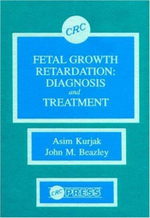 Fetal Growth Retardation : Diagnosis and Treatment - Asim Kurjak