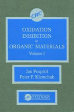 Oxidation Inhibition in Organic Materials : v. 1 - J. Pospisil