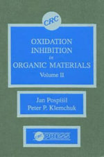 Oxidation Inhibition in Organic Materials : v. 2 - J. Pospisil