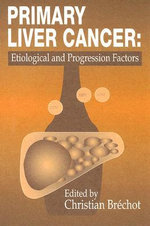 Primary Liver Cancer : Etiological and Progression Factors - Christian Brechot