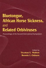 Bluetongue, African Horse Sickness and Related Orbiviruses : Proceedings of the Second International Symposium - Thomas E. Walton