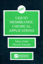 Liquid Membranes : Chemical Applications - T. Araki