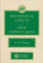 Biochemical Aspects of Crop Improvement - K.R. Khanna
