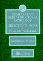 Comparative Ultrastructural Path Sel Tumors in Man Animal : Selected Tumors in Man and Animals - H.M.Reznick- Schuller