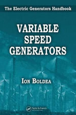 Varible Speed Generators : The Electric Generators Handbook - I. Boldea