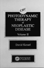 Photodynamic Therapy of Neoplastic Disease : Volume II - David Kessel