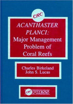 Acanthaster Planci : Major Management Problems of Coral Reefs - Charles Birkeland