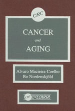 Cancer and Aging : Theories and Concepts v. 1 - Alvaro Macieira-Coelho