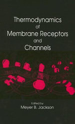 Thermodynamics of Membrane Receptors and Channels - Meyer B. Jackson