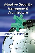 Adaptive Security Management Architecture - James S. Tiller