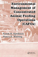 Environmental Management of Concentrated Animal Feeding Operations (Cafos) - Frank R. Spellman