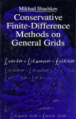 Conservative Finite Difference Methods on General Grids : With Applications to Schrodinger Operators - Mikhail Shashkov