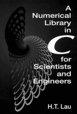 A Numerical Library in C for Scientists and Engineers - Hang T. Lau