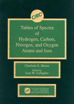 Tables of Spectra of Hydrogen, Carbon, Nitrogen and Oxygen Atoms and Ions - Jean W. Gallagher