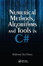 Numerical Methods, Algorithms and Tools in C# - Waldemar Dos Passos