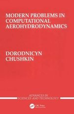 Modern Problems in Computational Aerohydrodynamics - Anatoly Dorodnicyn