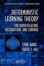 Deterministic Learning Theory for Identification, Recognition, and Control - Cong Wang