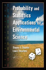 Probability and Statistics Applications for Environmental Science - Stacey J. Shaefer