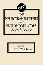 CNS Neurotransmitters and Neuromodulators : Acetylcholine - T.W. Stone