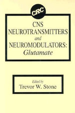 CNS Neurotransmitters and Neuromodulators : Glutamate