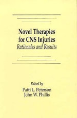 Novel Therapies for CNS Injuries : Rationales and Results - P.L. Peterson